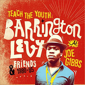 Teach The Youth: Barrington Levy & Friends At Joe Gibbs